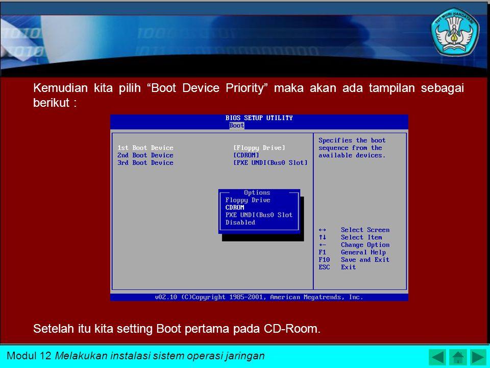 """Setelah itu kita pilih menu """"Boot"""", maka akan ada tampilan sebagai berikut : Modul 12 Melakukan instalasi sistem operasi jaringan"""