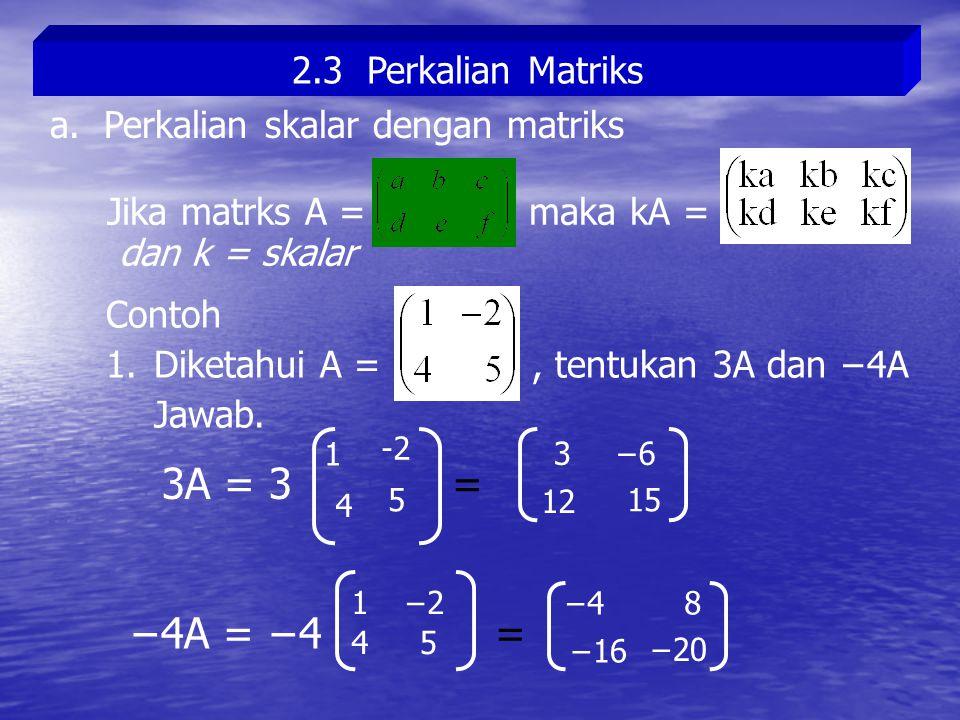 2.3 Perkalian Matriks a.