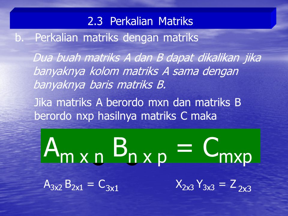 2.3 Perkalian Matriks b.