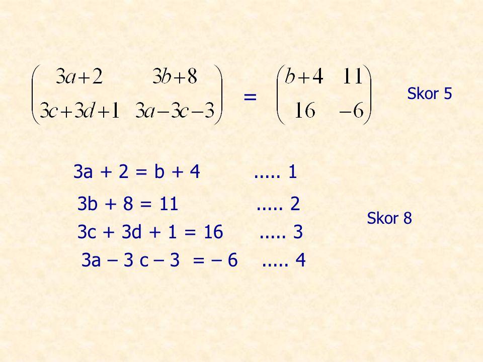 3a + 2 = b + 4.....1 3b + 8 = 11..... 2 3c + 3d + 1 = 16.....