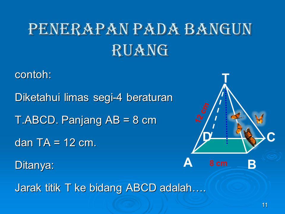 1c. Jarak titik ke Bidang Peragaan dibawah menunjukkan jarak titik ke bidang. 10 A B CD P