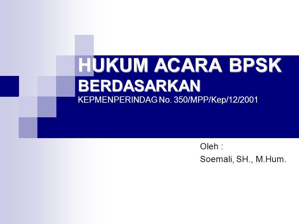 Kegiatan Yang Dilakukan Konsumen & BPSK Dalam Proses Pengajuan Penyelesaian Sengketa Konsumen Konsumen 1.