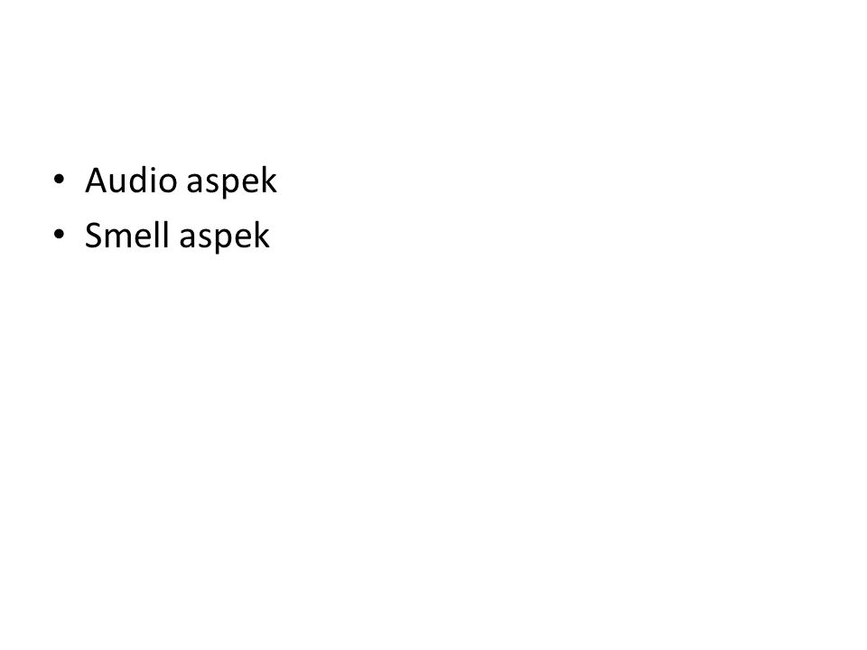Audio aspek Smell aspek
