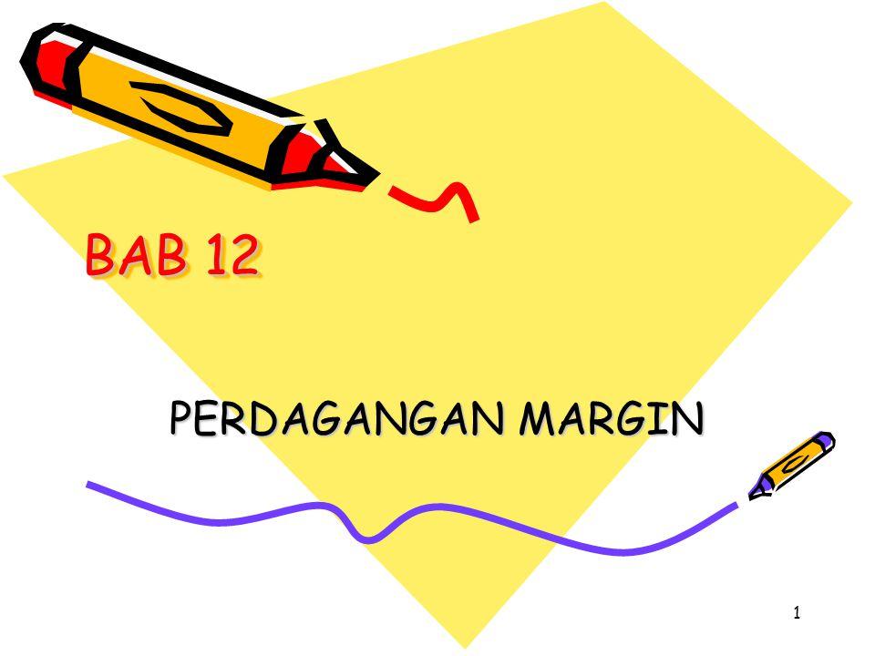 BAB 12 PERDAGANGAN MARGIN 1