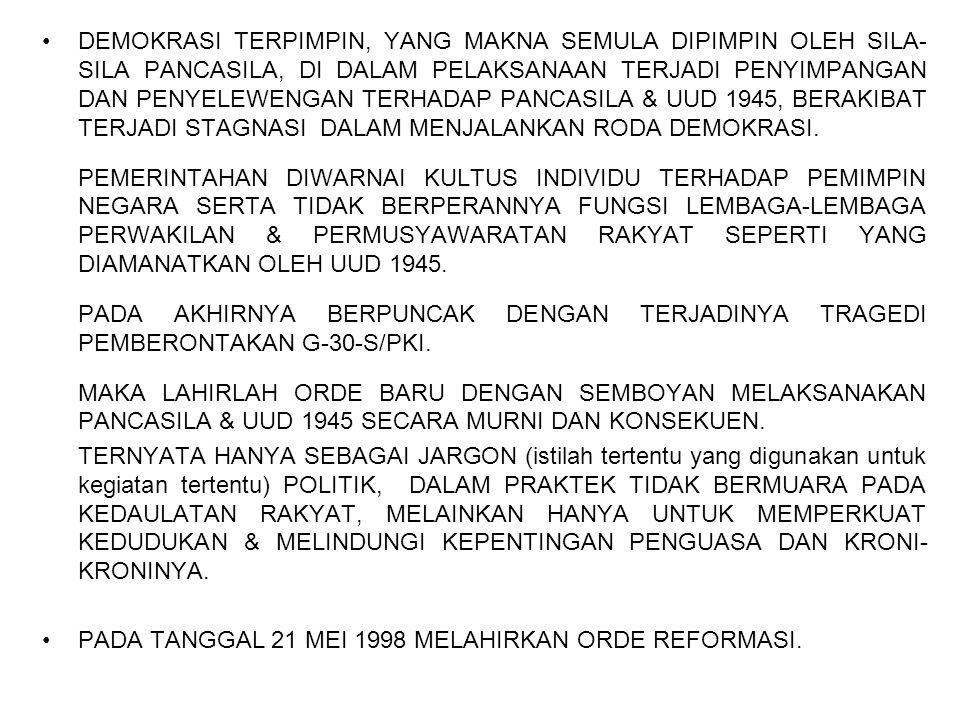 DEMOKRASI PANCASILA, DEMOKRASI YANG BERSUMBER PADA KEPERIBADIAN & FALSAFAT HIDUP BANGSA INDONESIA, YAITU: PANCASILA YANG TERCANTUM DALAM PEMBUKAAN UUD 1945.