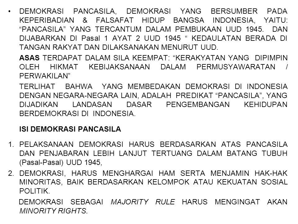 """DEMOKRASI PANCASILA, DEMOKRASI YANG BERSUMBER PADA KEPERIBADIAN & FALSAFAT HIDUP BANGSA INDONESIA, YAITU: """"PANCASILA"""" YANG TERCANTUM DALAM PEMBUKAAN U"""