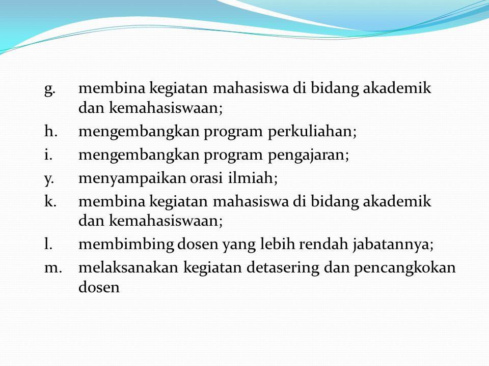 g.membina kegiatan mahasiswa di bidang akademik dan kemahasiswaan; h.mengembangkan program perkuliahan; i.mengembangkan program pengajaran; y.menyampa