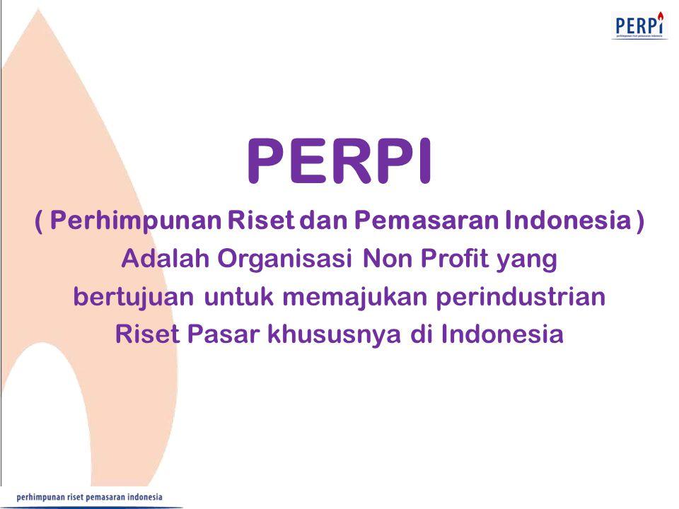 PERPI ( Perhimpunan Riset dan Pemasaran Indonesia ) Adalah Organisasi Non Profit yang bertujuan untuk memajukan perindustrian Riset Pasar khususnya di Indonesia