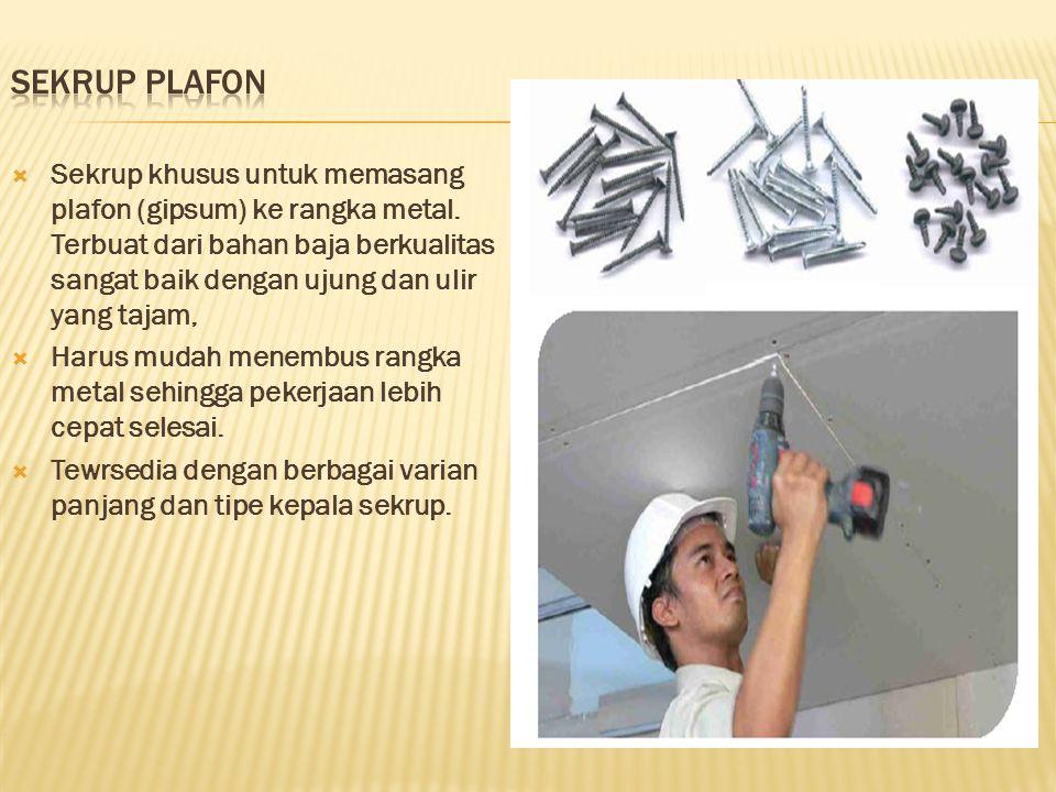  Sekrup khusus untuk memasang plafon (gipsum) ke rangka metal. Terbuat dari bahan baja berkualitas sangat baik dengan ujung dan ulir yang tajam,  Ha