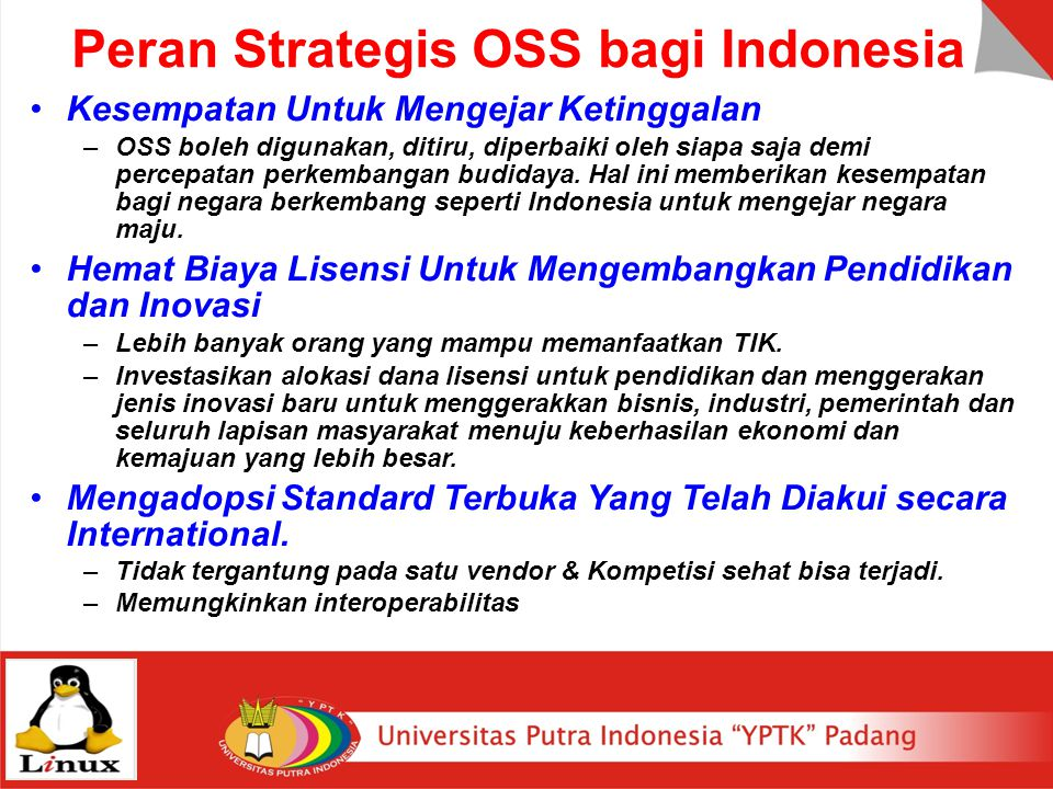 Peran Strategis OSS bagi Indonesia Kesempatan Untuk Mengejar Ketinggalan –OSS boleh digunakan, ditiru, diperbaiki oleh siapa saja demi percepatan perkembangan budidaya.