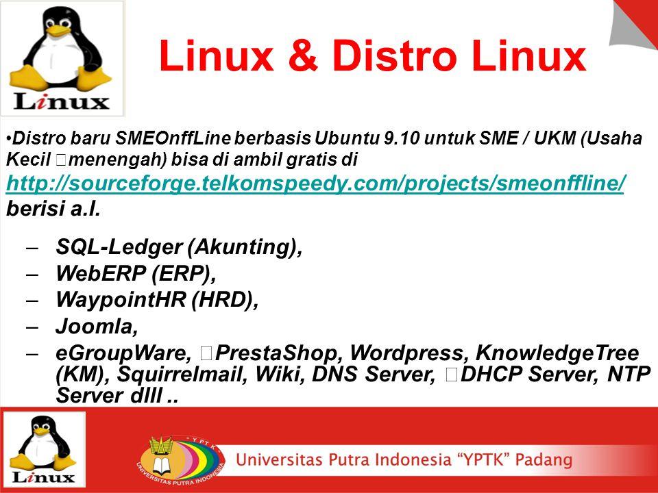 Distro baru SMEOnffLine berbasis Ubuntu 9.10 untuk SME / UKM (Usaha Kecil menengah) bisa di ambil gratis di http://sourceforge.telkomspeedy.com/projec