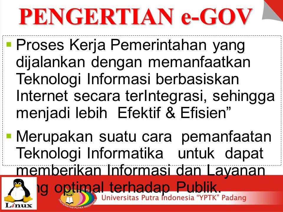  Proses Kerja Pemerintahan yang dijalankan dengan memanfaatkan Teknologi Informasi berbasiskan Internet secara terIntegrasi, sehingga menjadi lebih E