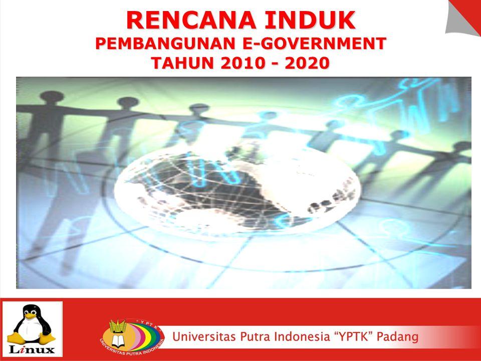RENCANA INDUK PEMBANGUNAN E-GOVERNMENT TAHUN 2010 - 2020