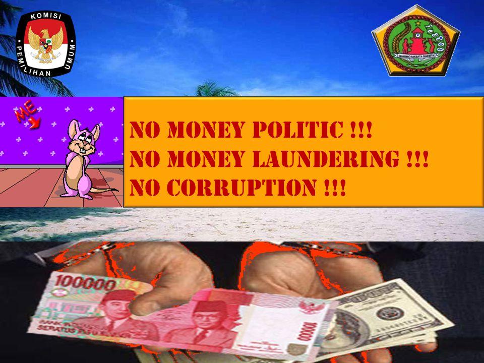 No money politic !!! No money laundering !!! No corruption !!! No money politic !!! No money laundering !!! No corruption !!!