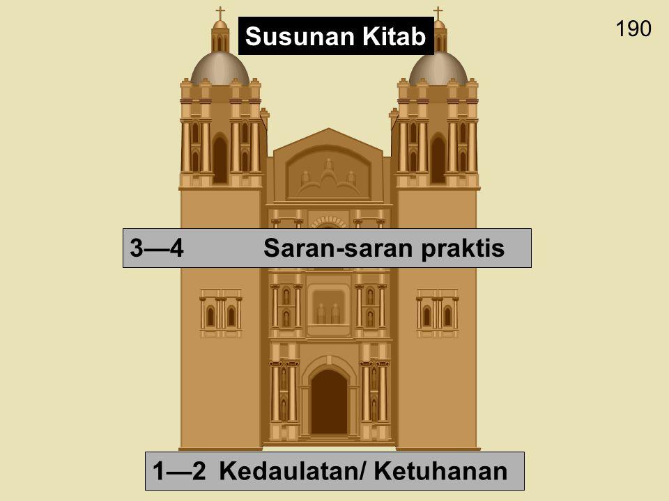 190 1—2Kedaulatan/ Ketuhanan 3—4Saran-saran praktis Susunan Kitab