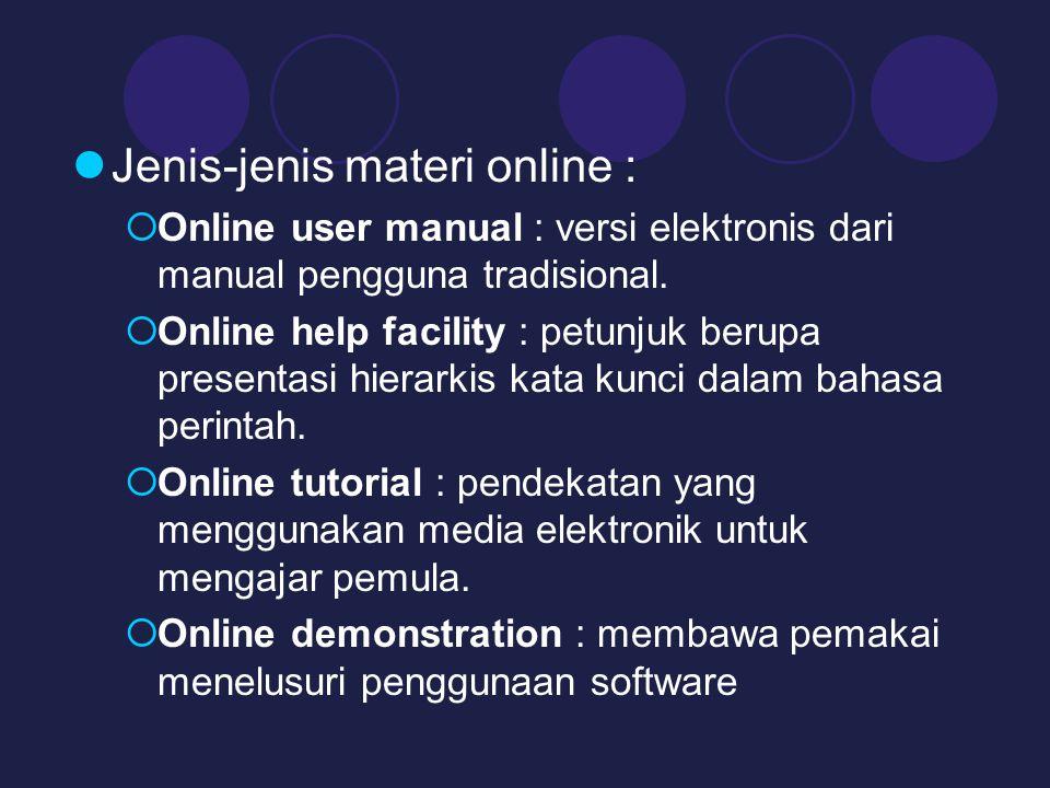 Jenis-jenis materi online :  Online user manual : versi elektronis dari manual pengguna tradisional.