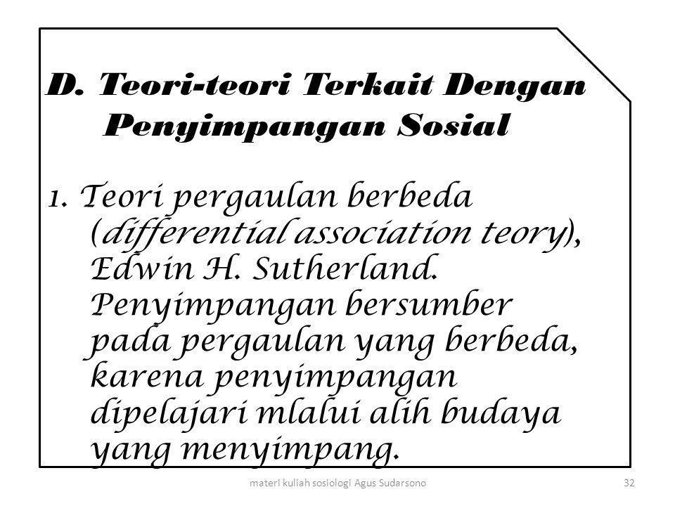 D. Teori-teori Terkait Dengan Penyimpangan Sosial 1. Teori pergaulan berbeda (differential association teory), Edwin H. Sutherland. Penyimpangan bersu