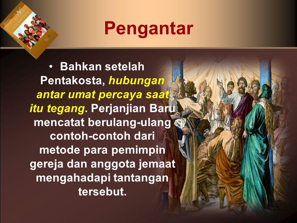 Bahkan setelah Pentakosta, hubungan antar umat percaya saat itu tegang. Perjanjian Baru mencatat berulang-ulang contoh-contoh dari metode para pemimpi