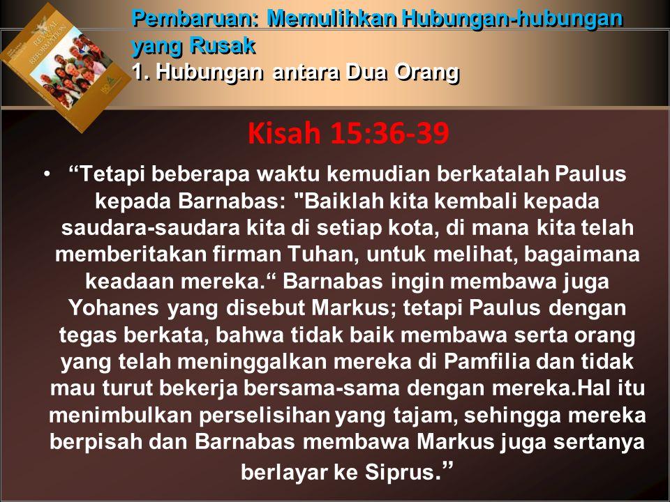 """""""Tetapi beberapa waktu kemudian berkatalah Paulus kepada Barnabas:"""