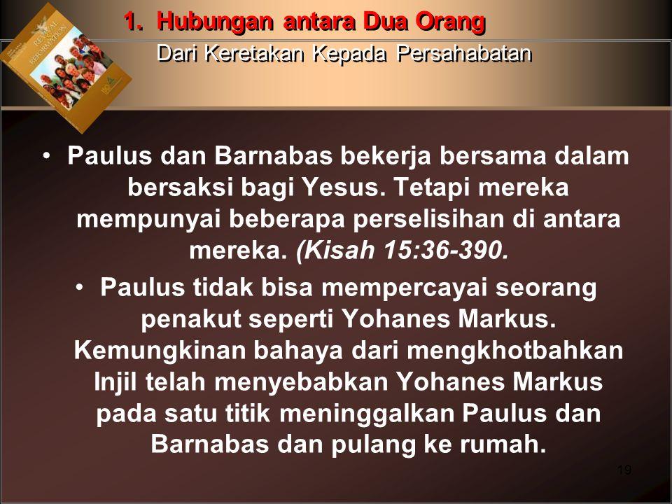 Paulus dan Barnabas bekerja bersama dalam bersaksi bagi Yesus. Tetapi mereka mempunyai beberapa perselisihan di antara mereka. (Kisah 15:36-390. Paulu