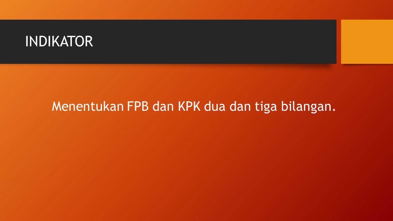 Exercise 8 Tentukanlah KPK dan FPB dari bilangan-bilangan berikut ini.