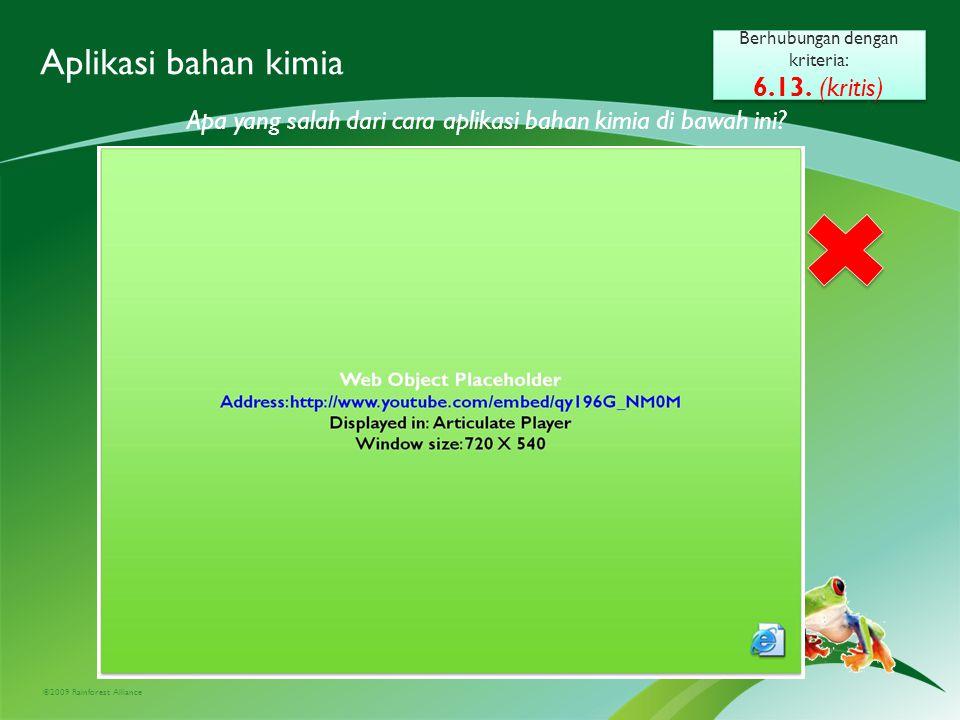 ©2009 Rainforest Alliance Aplikasi bahan kimia Berhubungan dengan kriteria: 6.13.
