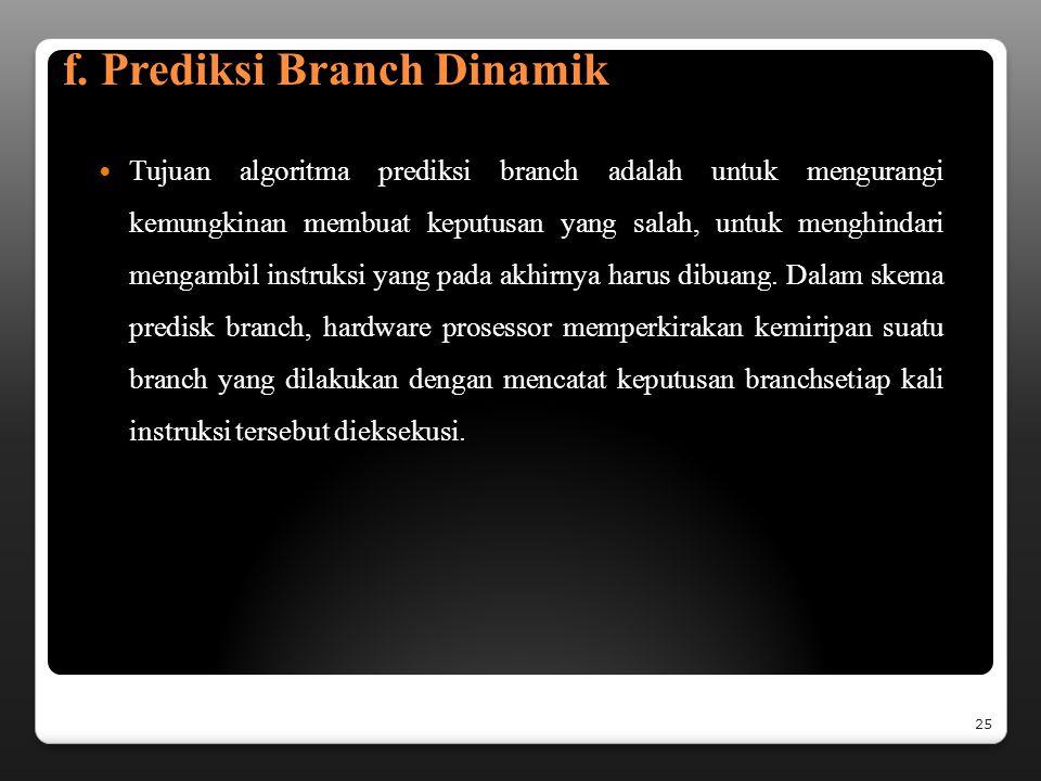 e. Prediksi Branch Jika keluaran branch random, maka setengah branch akan dilakukan.
