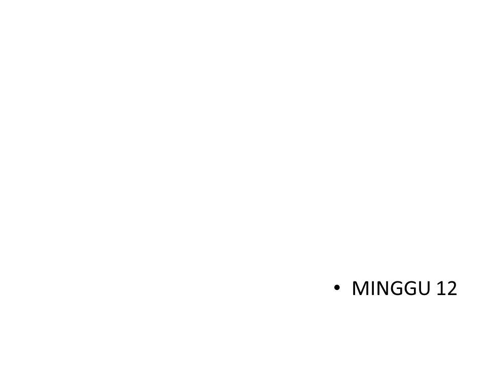 MINGGU 12