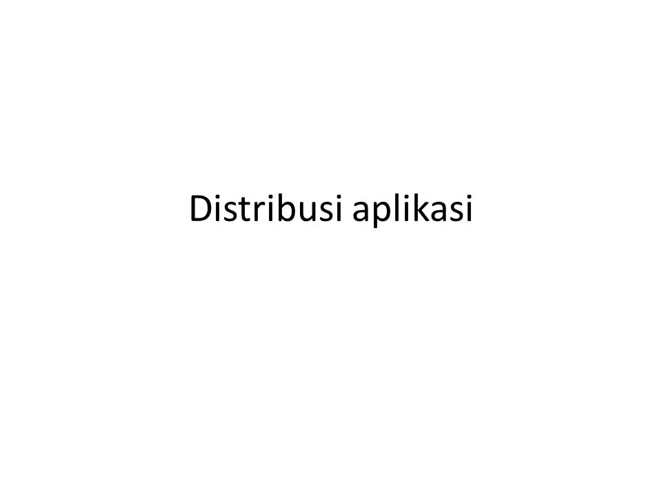 Distribusi aplikasi