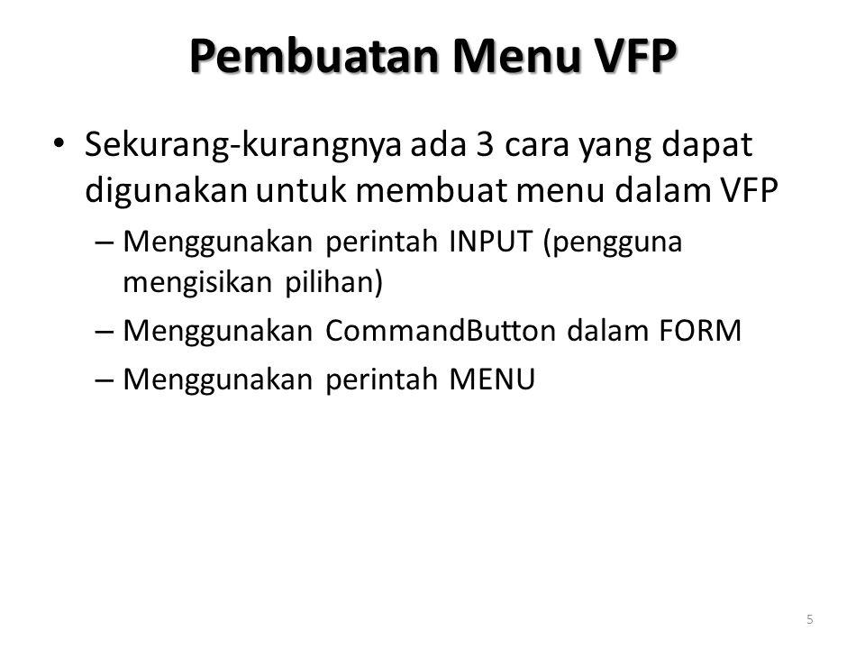 Membuat project untuk aplikasi Dari menu VFP 1.File  New  Project  New File  nama-file 2.Tambahkan semua komponen yang digunakan Dalam contoh pengolahan mahasiswa (pengolahanmhs.prg ditambahkan di Code dan NilaiMHS.dbf di free-table) 26