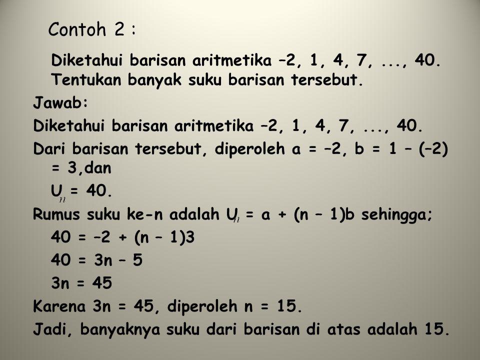 B.Deret Aritmetika Definisi Deret aritmetika adalah jumlah n suku pertama barisan aritmetika.