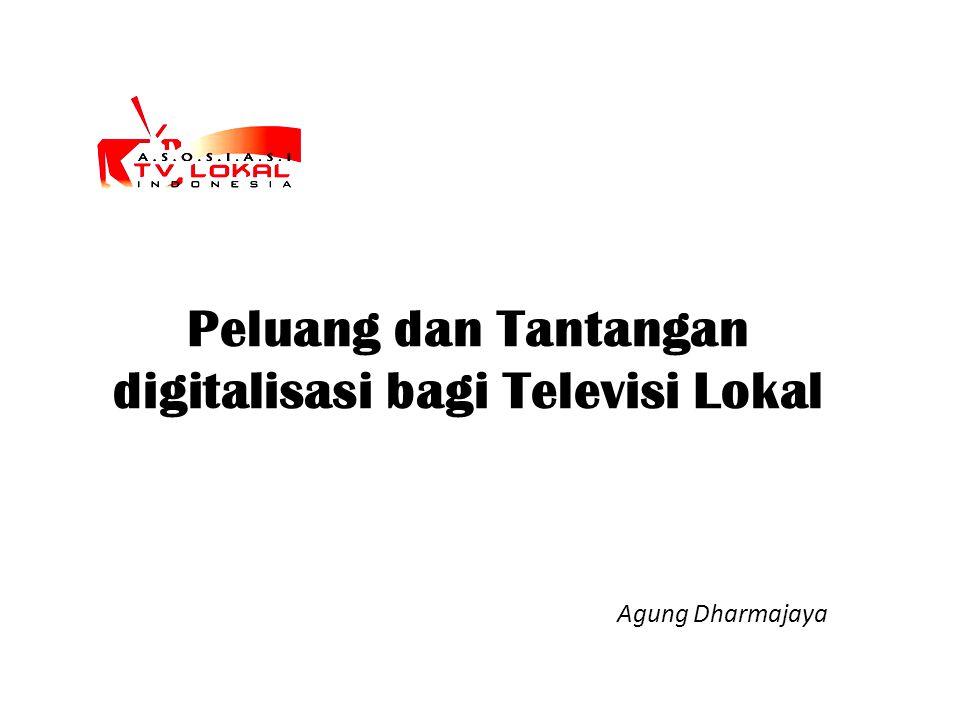 Peluang dan Tantangan digitalisasi bagi Televisi Lokal Agung Dharmajaya