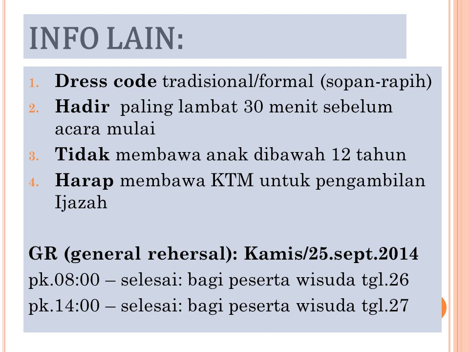 INFO LAIN: 1. Dress code tradisional/formal (sopan-rapih) 2.