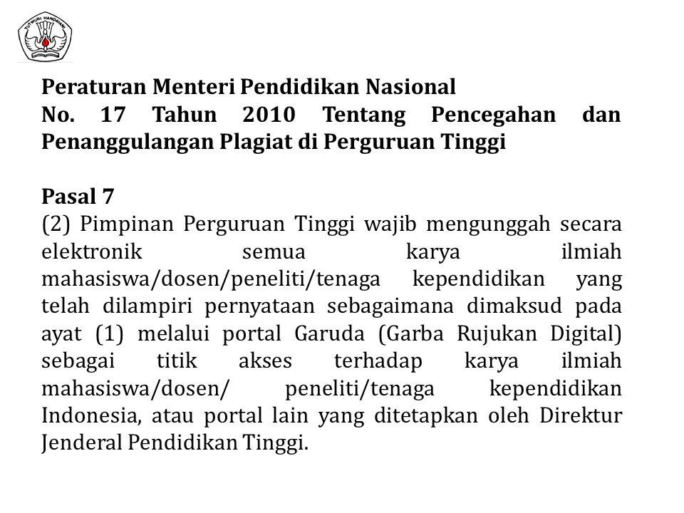 Peraturan Menteri Pendidikan Nasional No. 17 Tahun 2010 Tentang Pencegahan dan Penanggulangan Plagiat di Perguruan Tinggi Pasal 7 (2) Pimpinan Perguru