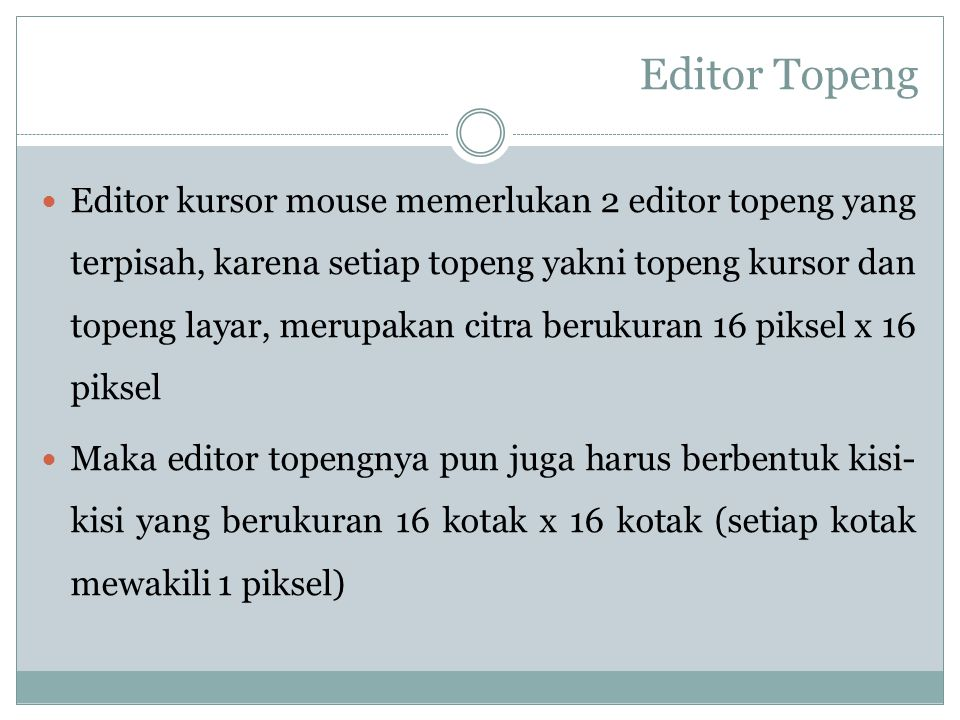 Editor Topeng Editor kursor mouse memerlukan 2 editor topeng yang terpisah, karena setiap topeng yakni topeng kursor dan topeng layar, merupakan citra