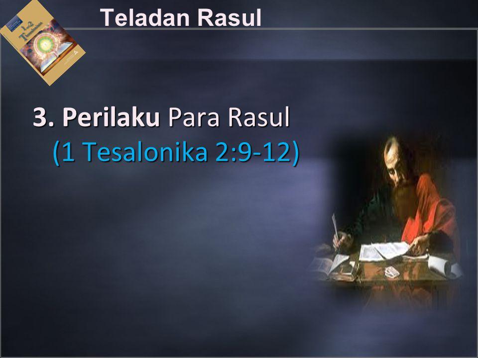 Teladan Rasul 3. Perilaku Para Rasul (1 Tesalonika 2:9-12)