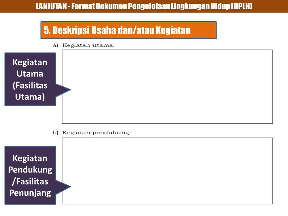 LANJUTAN - Format Dokumen Pengelolaan Lingkungan Hidup (DPLH) 5.