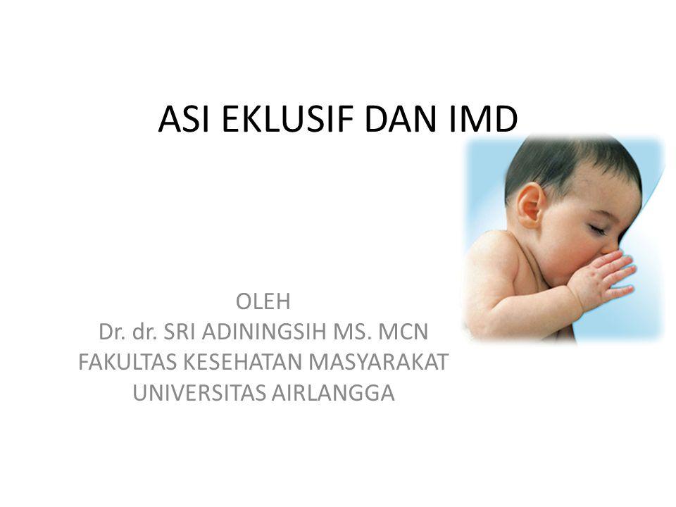 Hormon Prolaktin : produksi ASI Hormon Oksitosin : keluar ASI Dimulai dari Rangsangan gigitan bayi di puting susu Kapan ASI diberikan pada bayi Dalam waktu 1 jam setelah melahirkan