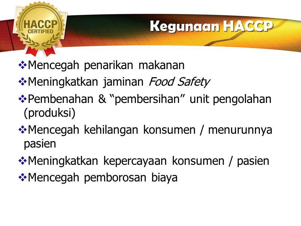 """LOGO Tujuan HACCP Umum Meningkatkan kesehatan masyarakat dengan cara mencegah atau mengurangi kasus keracunan dan penyakit melalui makanan (""""Food born"""