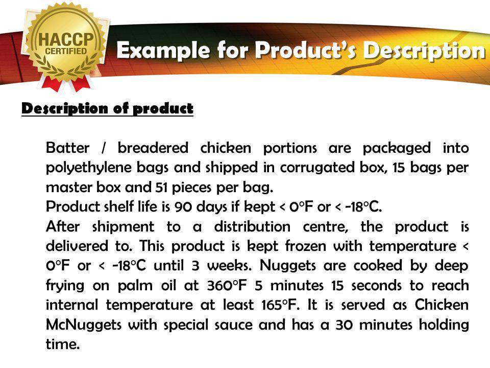 LOGO Tahap 2: DESKRIPSI PRODUK Kategori Proses Nama produk Komposisi Physical/chemical structure (including Aw, pH etc) Microcidal/static treatment (h