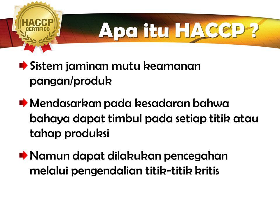 LOGO TAHAP 6 – PRINSIP 1 IDENTIFIKASI BAHAYA  Kontaminasi : Pekerja, Bahan lain, lingkungan, metode penanganan.