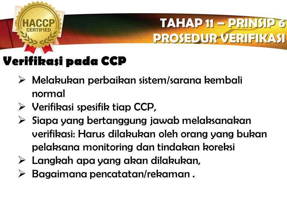 LOGO Apa itu Verifikasi ? TAHAP 11 – PRINSIP 6 PROSEDUR VERIFIKASI TAHAP 11 – PRINSIP 6 PROSEDUR VERIFIKASI adalah metode, prosedur, dan pengujian-pen