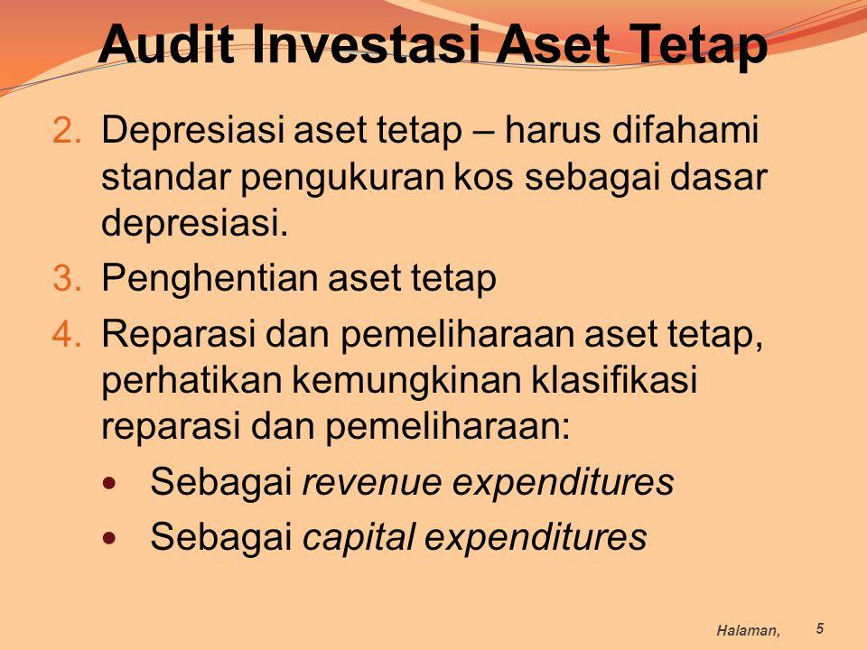 Audit Investasi Aset Tetap 2. Depresiasi aset tetap – harus difahami standar pengukuran kos sebagai dasar depresiasi. 3. Penghentian aset tetap 4. Rep