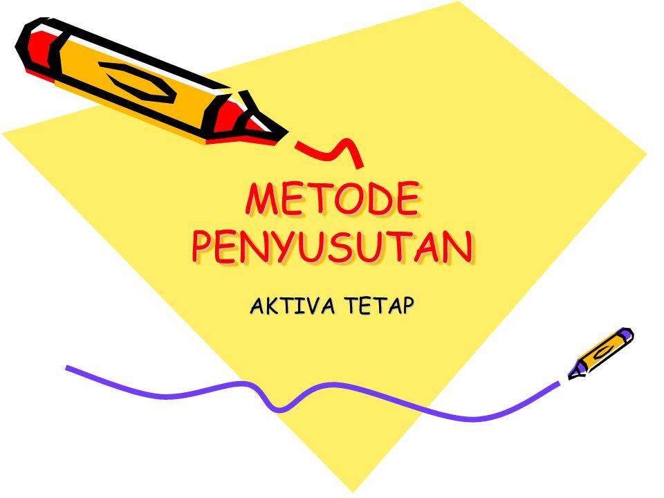 METODE PENYUSUTAN AKTIVA TETAP