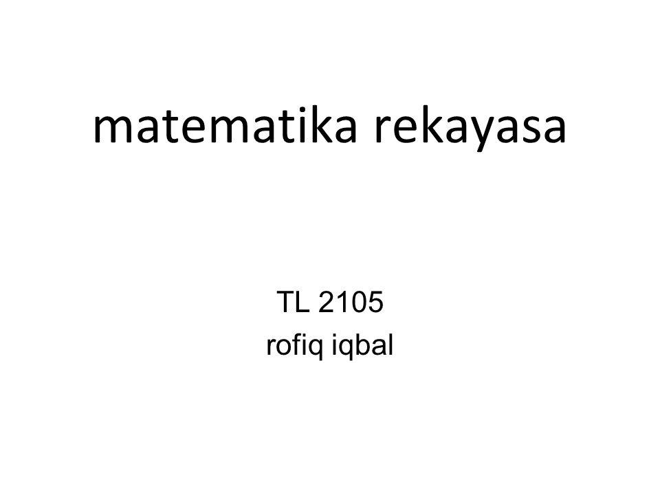 matematika rekayasa TL 2105 rofiq iqbal