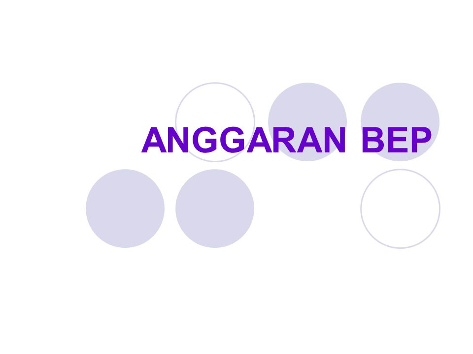 ANGGARAN BEP