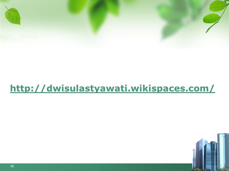 http://dwisulastyawati.wikispaces.com/ 30