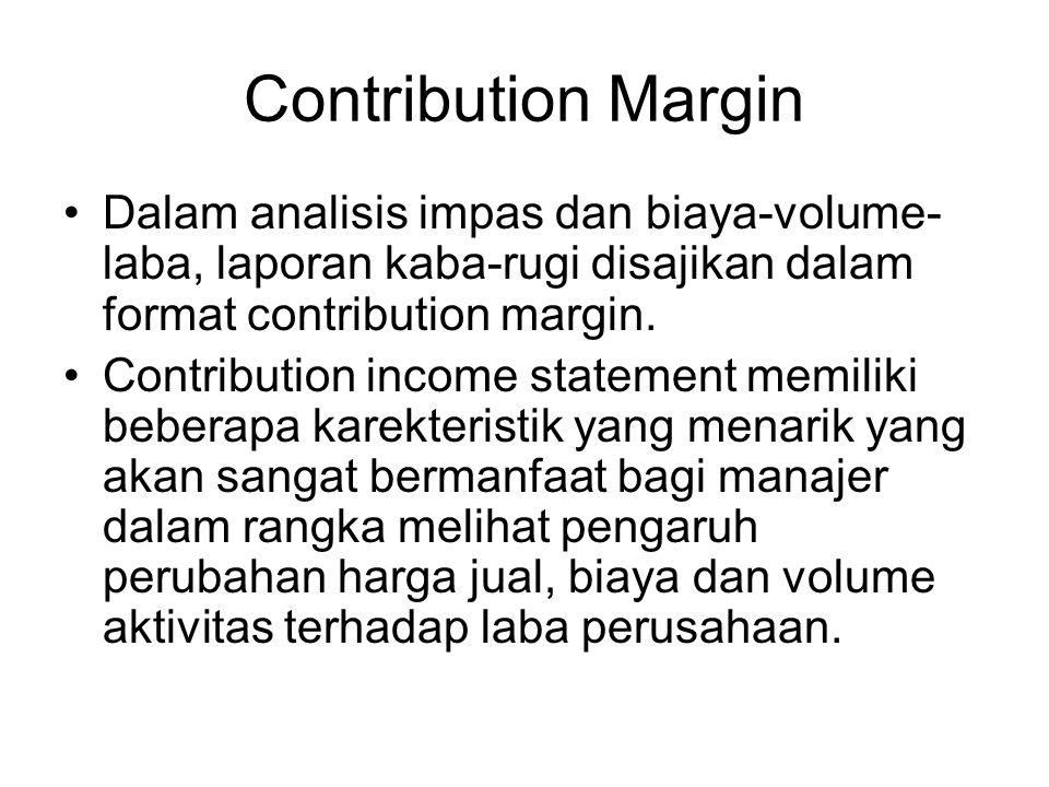 Untuk memperjelas manfaat analisis impas dan biaya-volume-laba dalam pengambilan keputusan, digunakan contoh kasus hotel Citra Yogya yang memiliki 30 kamar, yang menyajikan laporan laba-rugi untuk tahun 2010 sebagai berikut : TotalPer kamar/hari PenjualanRp.306.000Rp.40,00 Biaya variabel113.0014,77 Contribution Margin193.00025,23 Total biaya tetap181.000 Laba12.000