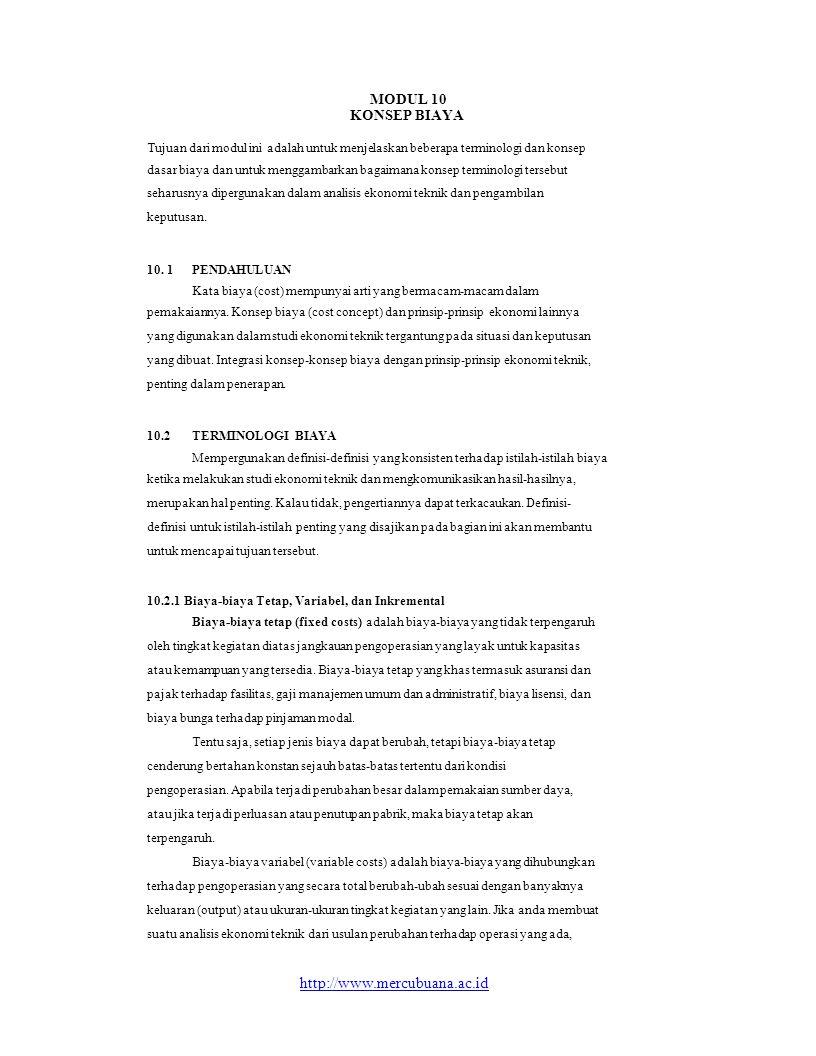 MODUL 10 KONSEP BIAYA Tujuan dari modul ini adalah untuk menjelaskan beberapa terminologi dan konsep dasar biaya dan untuk menggambarkan bagaimana kon
