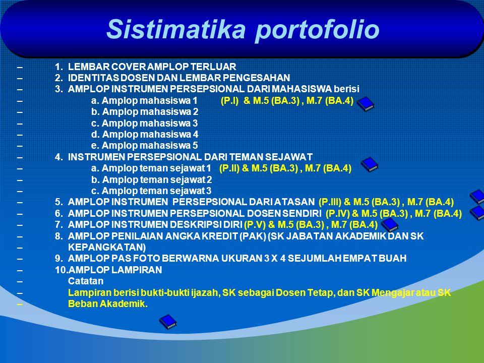 Sistimatika portofolio –1. LEMBAR COVER AMPLOP TERLUAR –2. IDENTITAS DOSEN DAN LEMBAR PENGESAHAN –3. AMPLOP INSTRUMEN PERSEPSIONAL DARI MAHASISWA beri